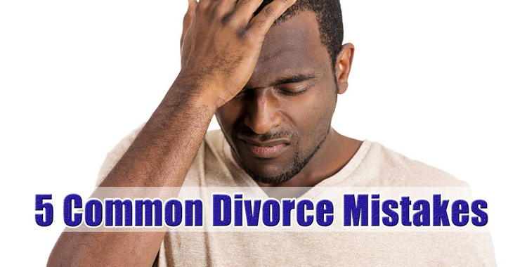 Five Mistakes To Avoid During Divorce
